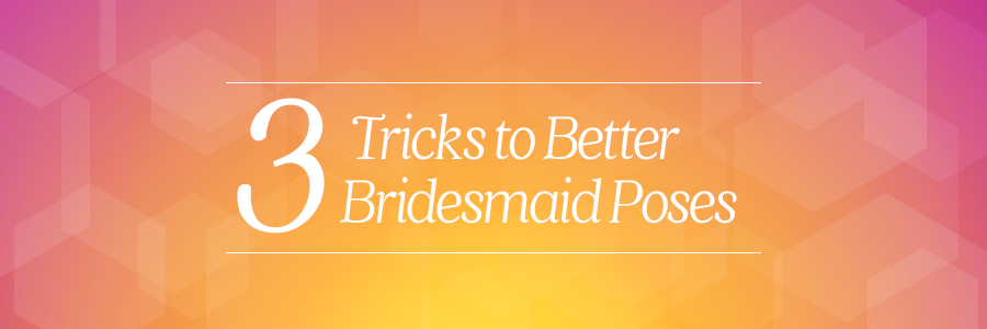 better bridesmaid poses