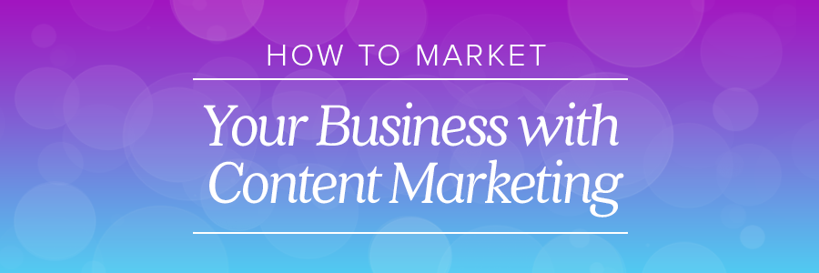 how to market your photography business with content marketing