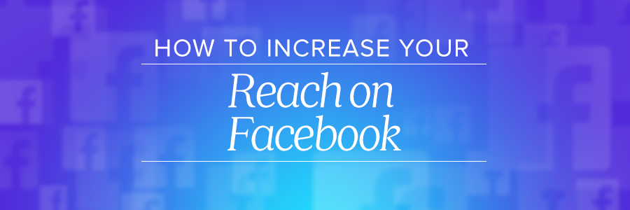 how to increase facebook reach