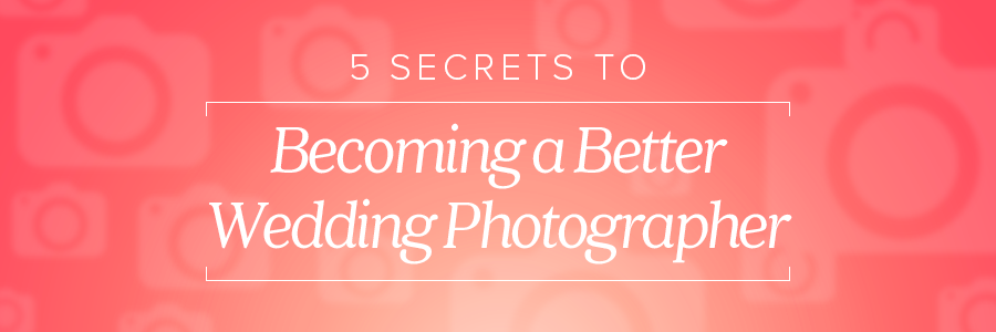 5secretsbetterweddingphotosblog_header