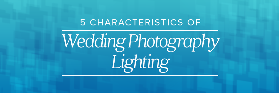 characteristics of photography lighting