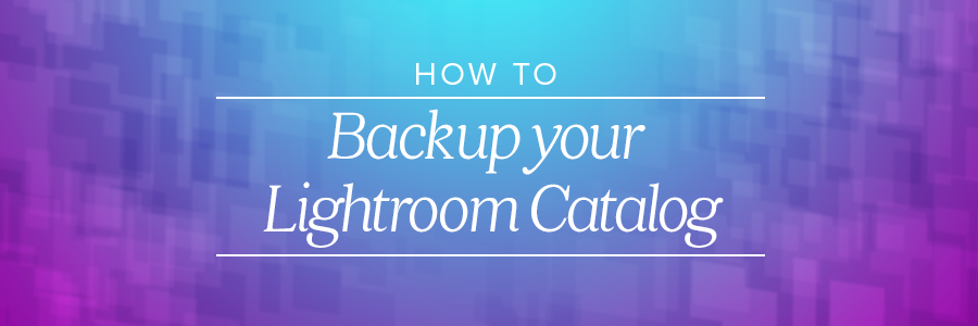 how to backup lightroom catalog