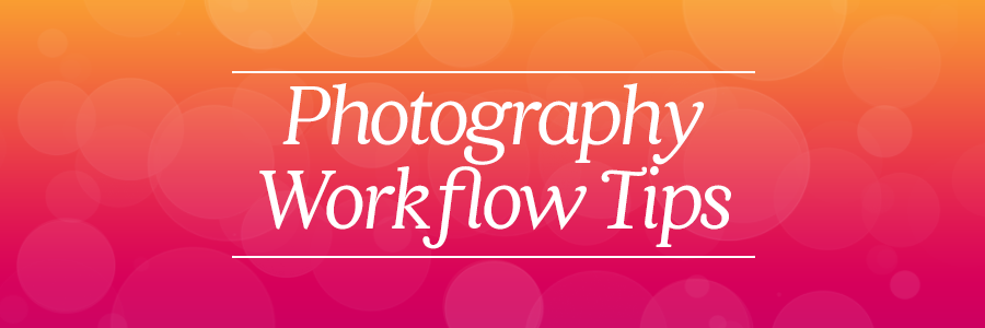Graphic displaying photography workflow tips