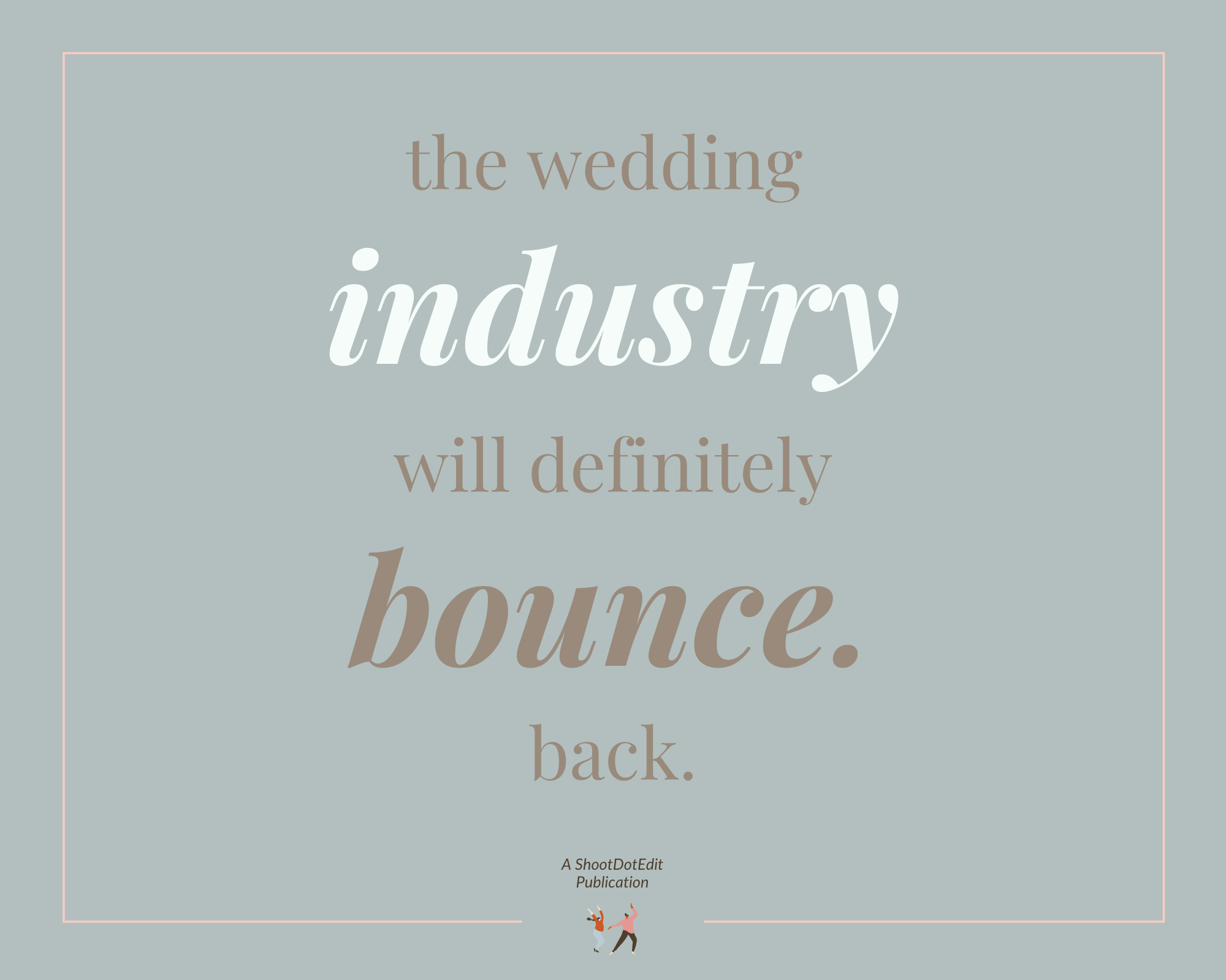 the wedding industry will bounce back