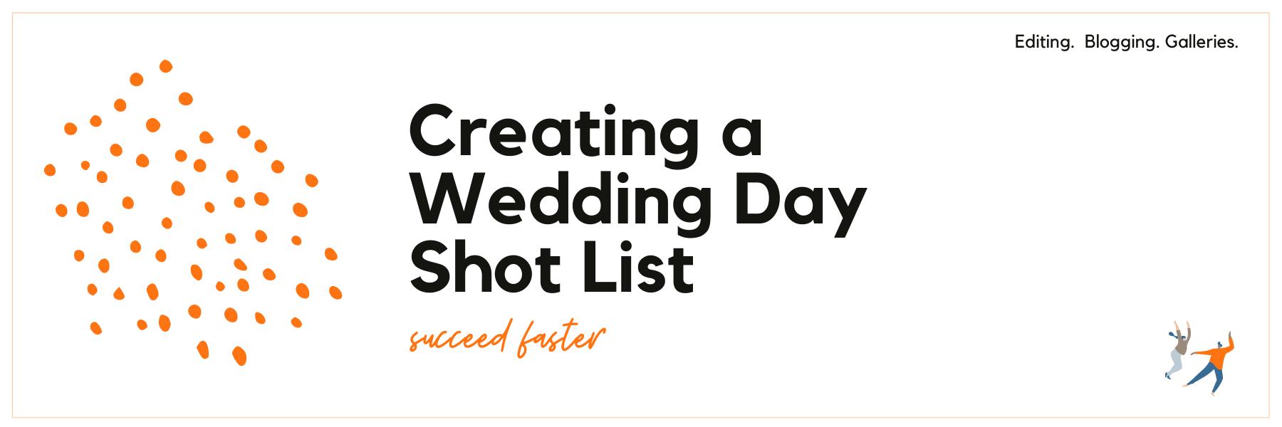 Creating a Wedding Day Shot List