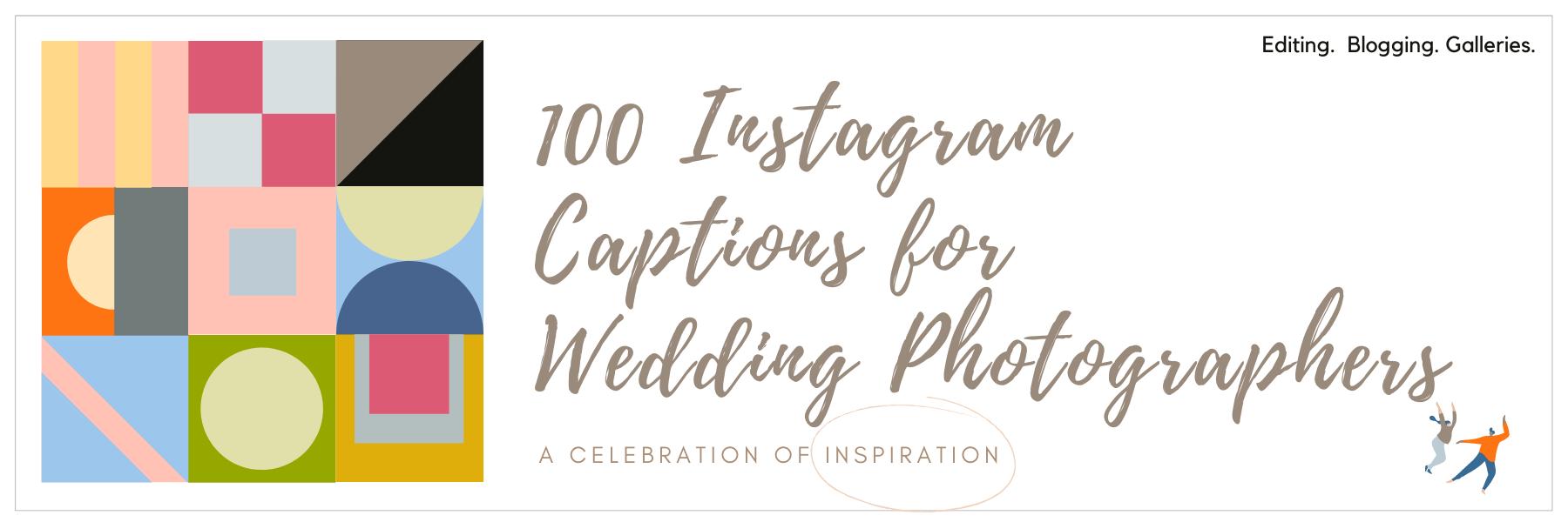 100 Instagram Captions for Wedding Photographers