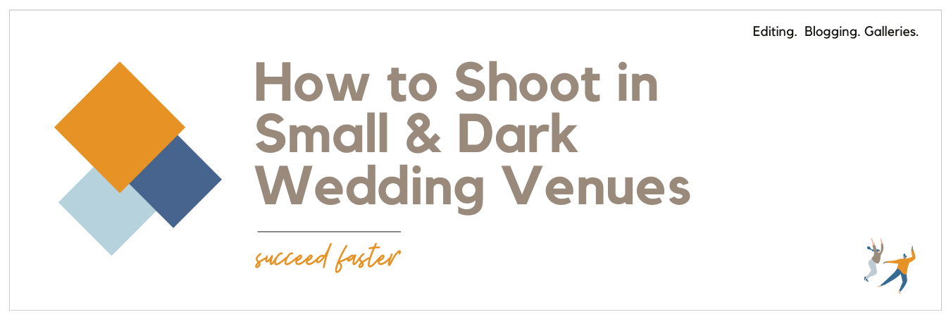 How to Shoot in Small and Dark Wedding Venues