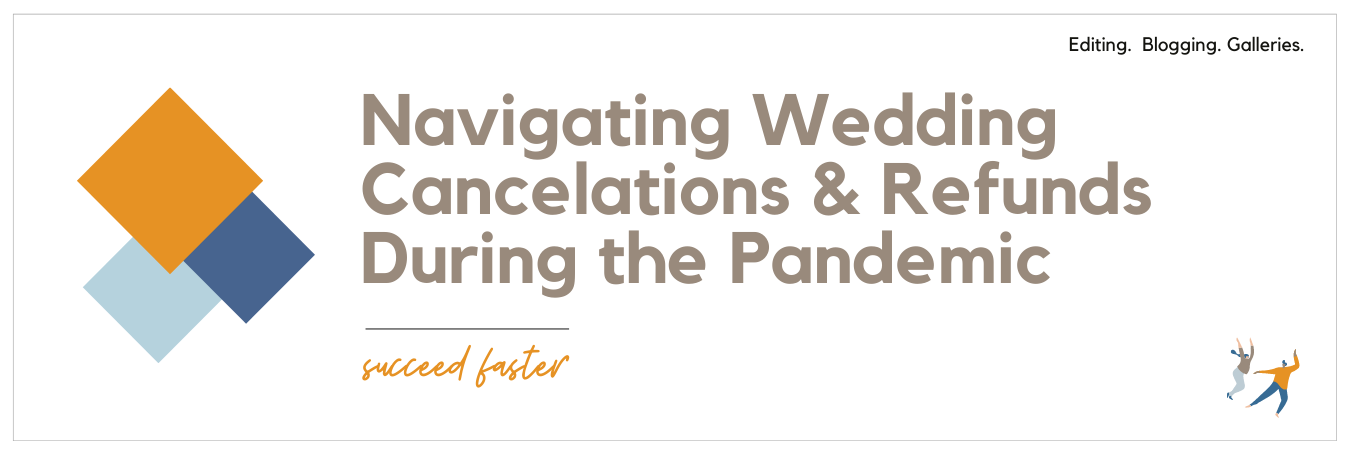 navigating wedding cancelations and refunds during the pandemic