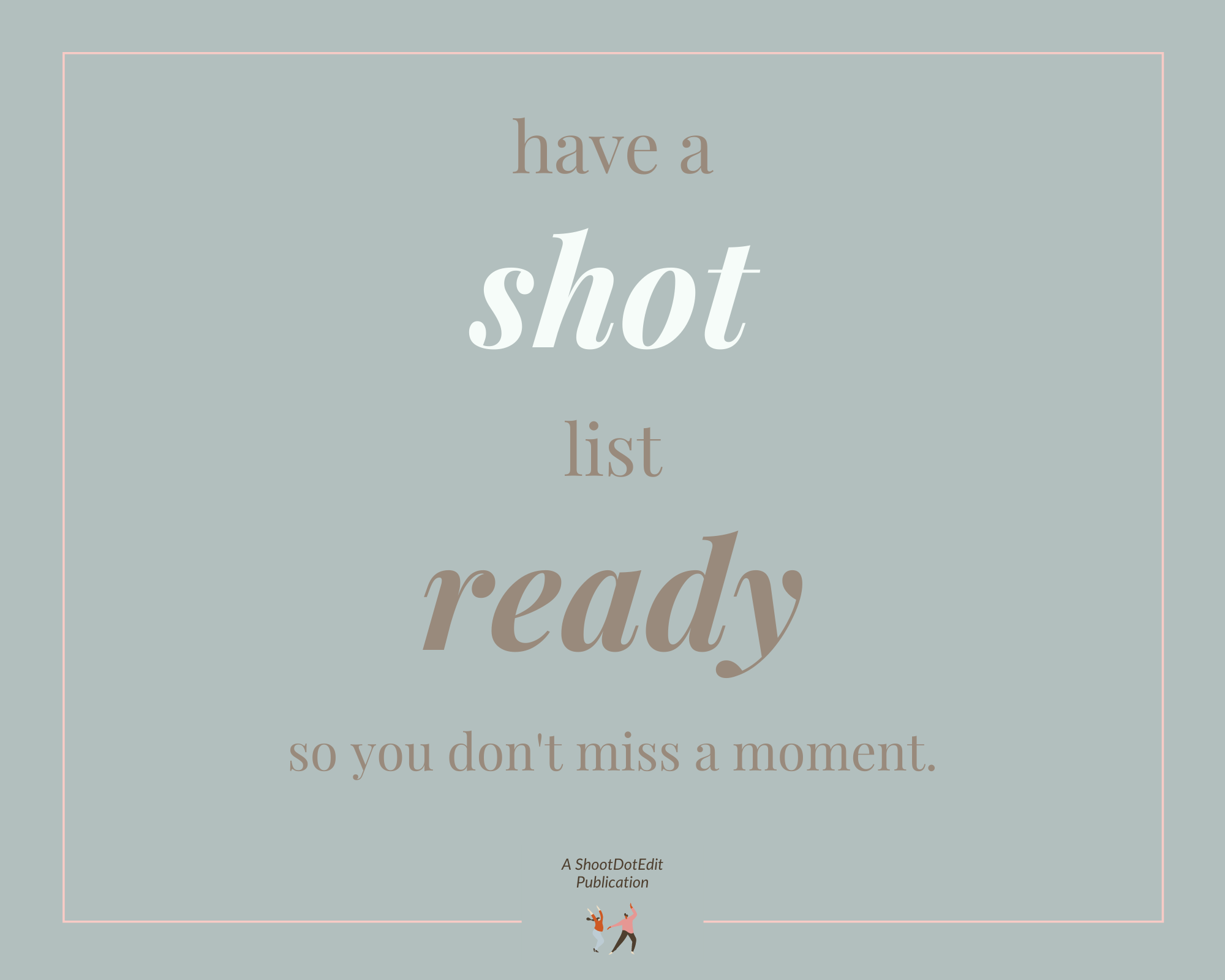 "Graphic displaying a tip to take stunning proposal photograph stating ""have a shot list ready, so you don't miss a moment"""