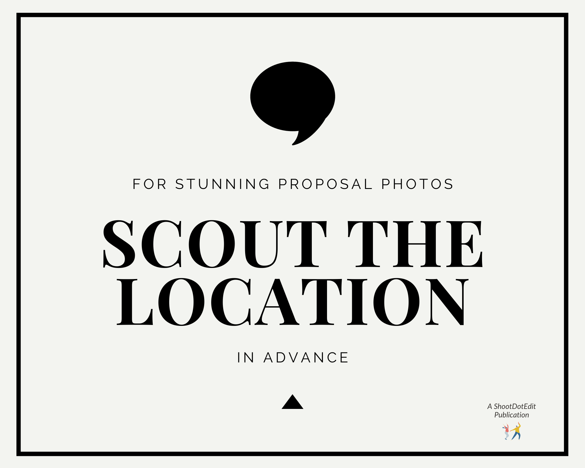 Graphic displaying for stunning proposal photos - scout the location in advance