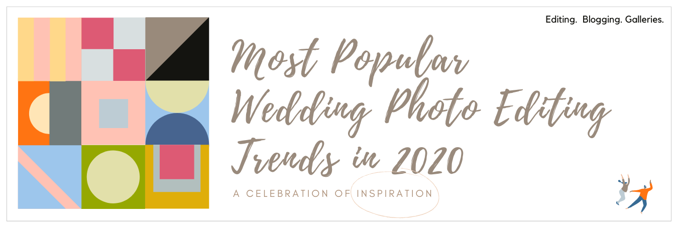 Infographic displaying - Most Popular Wedding Photo Editing Trends in 2020