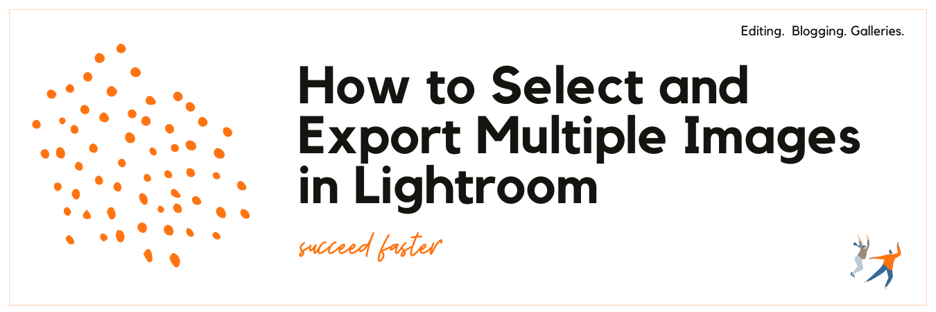 Infographic displays - How to Select and Export Multiple Images In Lightroom