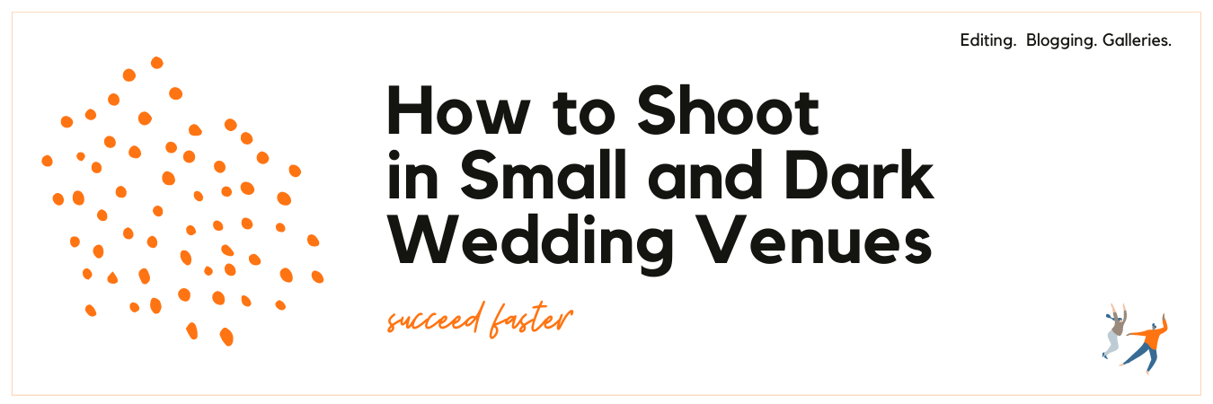 Infographic displaying - How to Shoot in Small and Dark Wedding Venues