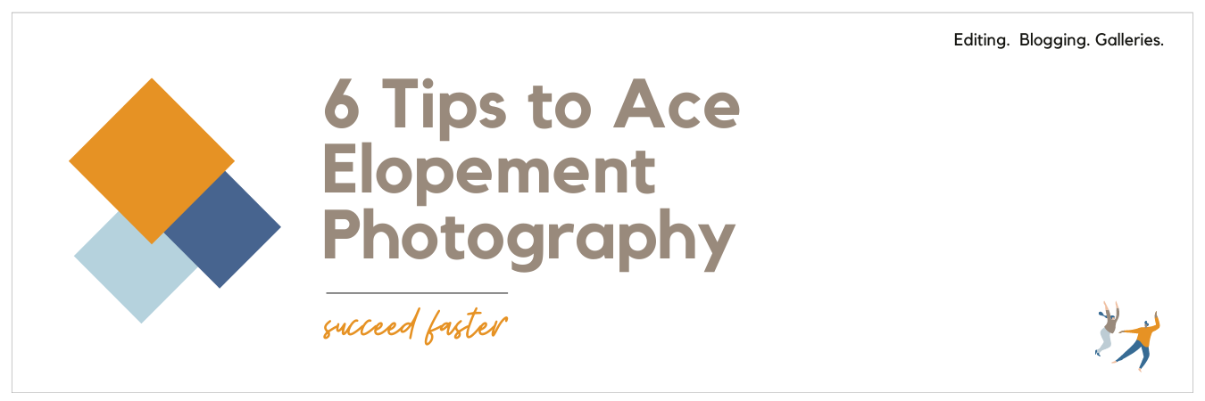 Graphic displaying 6 tips to ace elopement photography