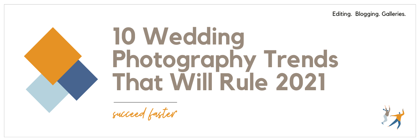 Graphic displaying - 10 wedding photography trends that will rule 2021