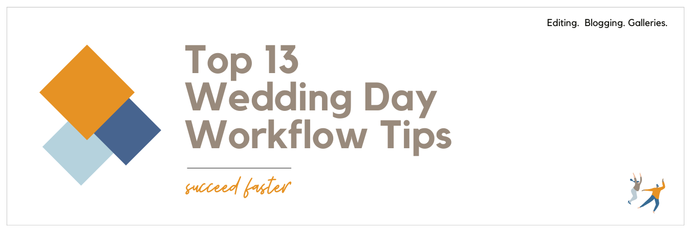 Graphic displaying - Top 13 Wedding Day Workflow Tips