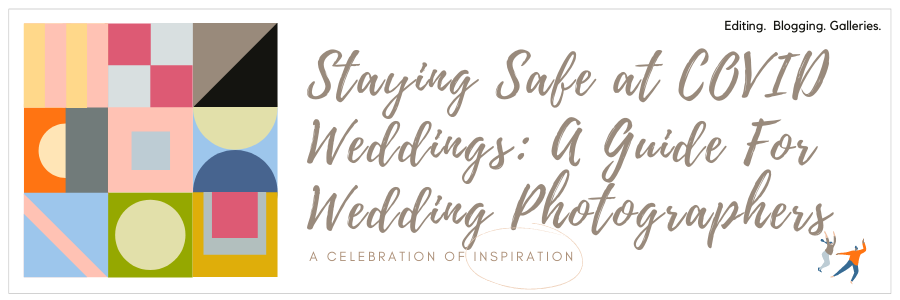Graphic displaying - staying safe at COVID weddings: a guide for wedding photographers