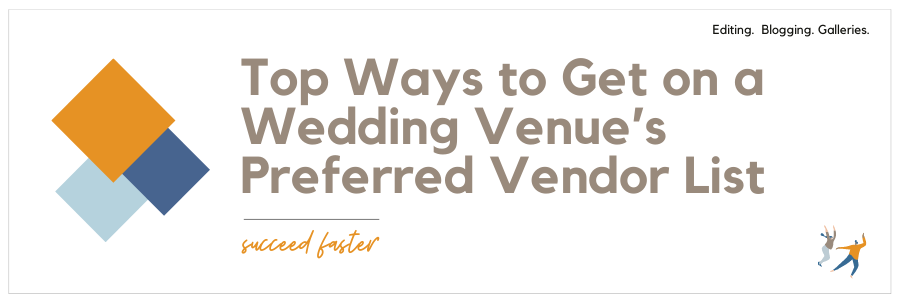 Graphic displaying - top ways to get on a wedding venue's preferred vendor list