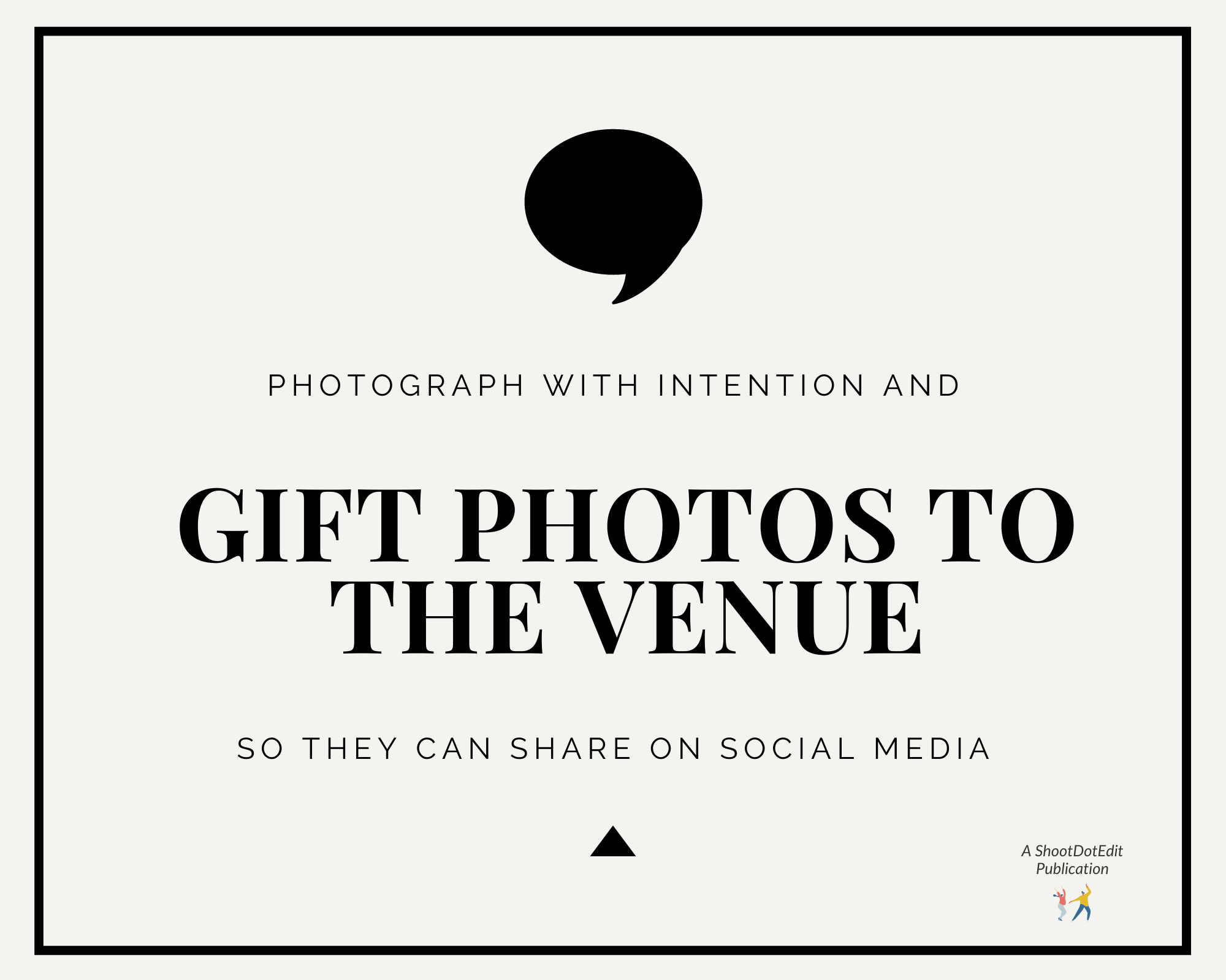 Graphic displaying - Photograph with intention and gift photos to the venue so they can share on social media