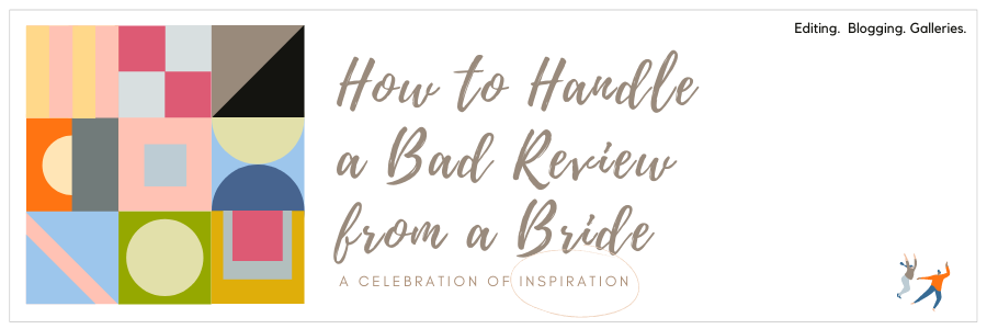 Graphic displaying - How to handle a bad review from a bride