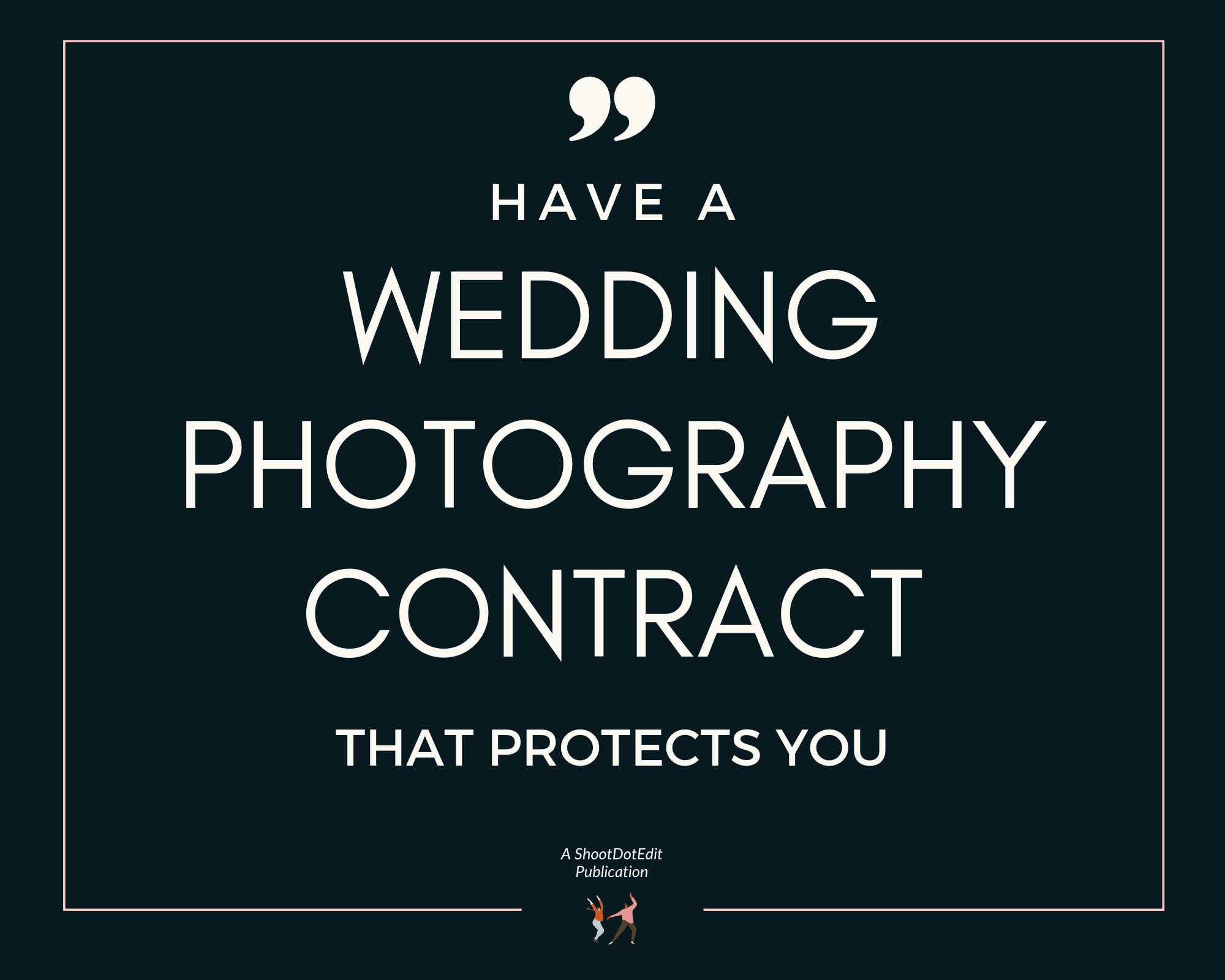 Graphic displaying - Have a wedding photography contract that protects you