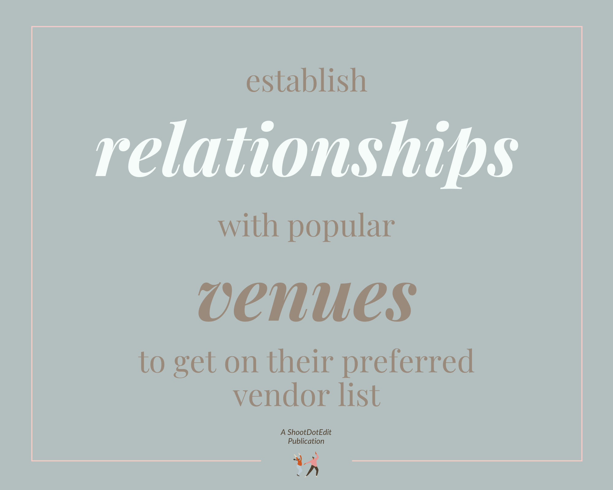 Infographic - establish relationships with popular venues to get on their preferred vendor list