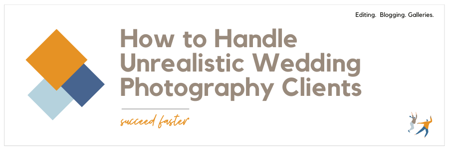 Infographic - How to handle unrealistic wedding photography clients