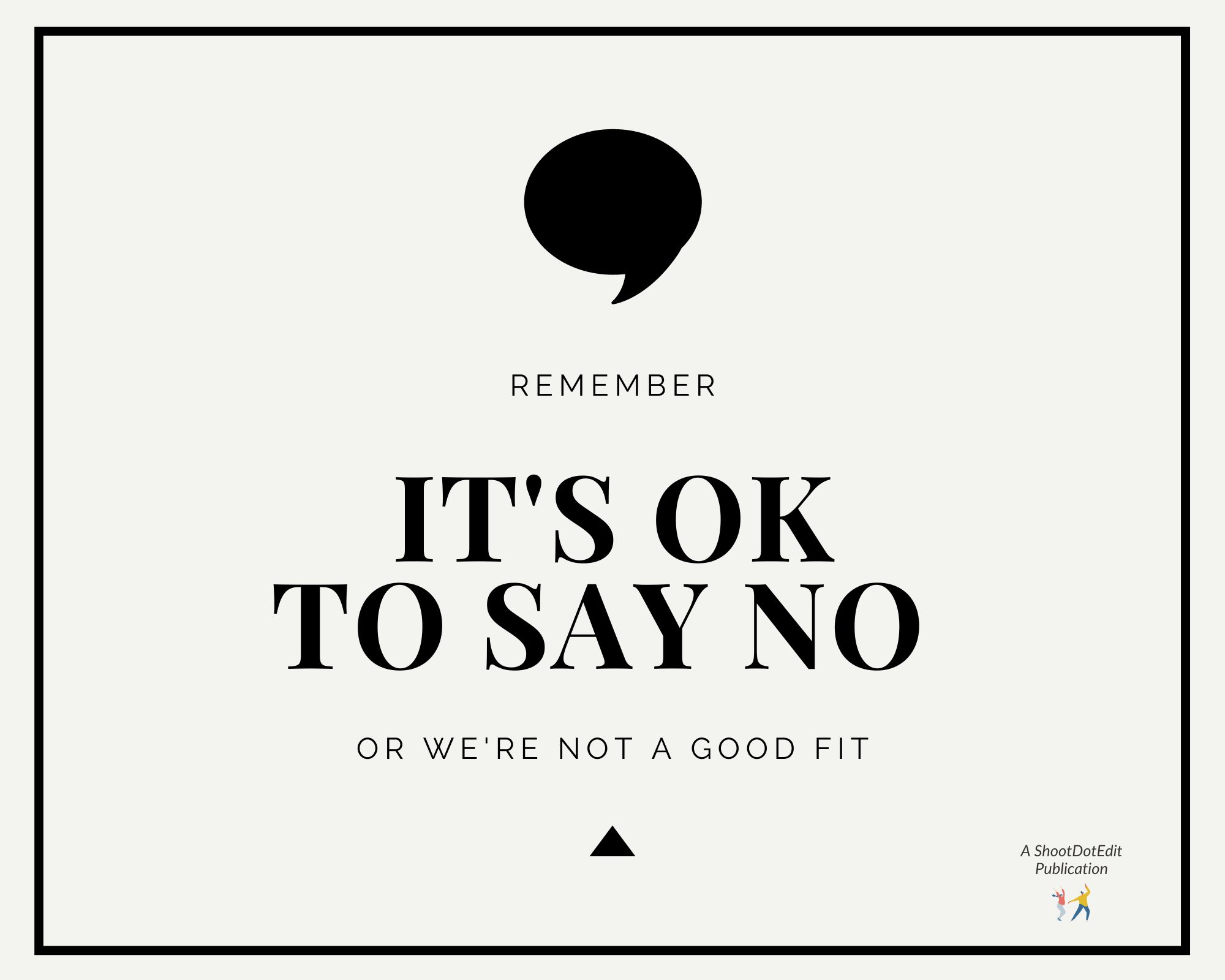 Infographic - It's ok to say no or we're not a good fit