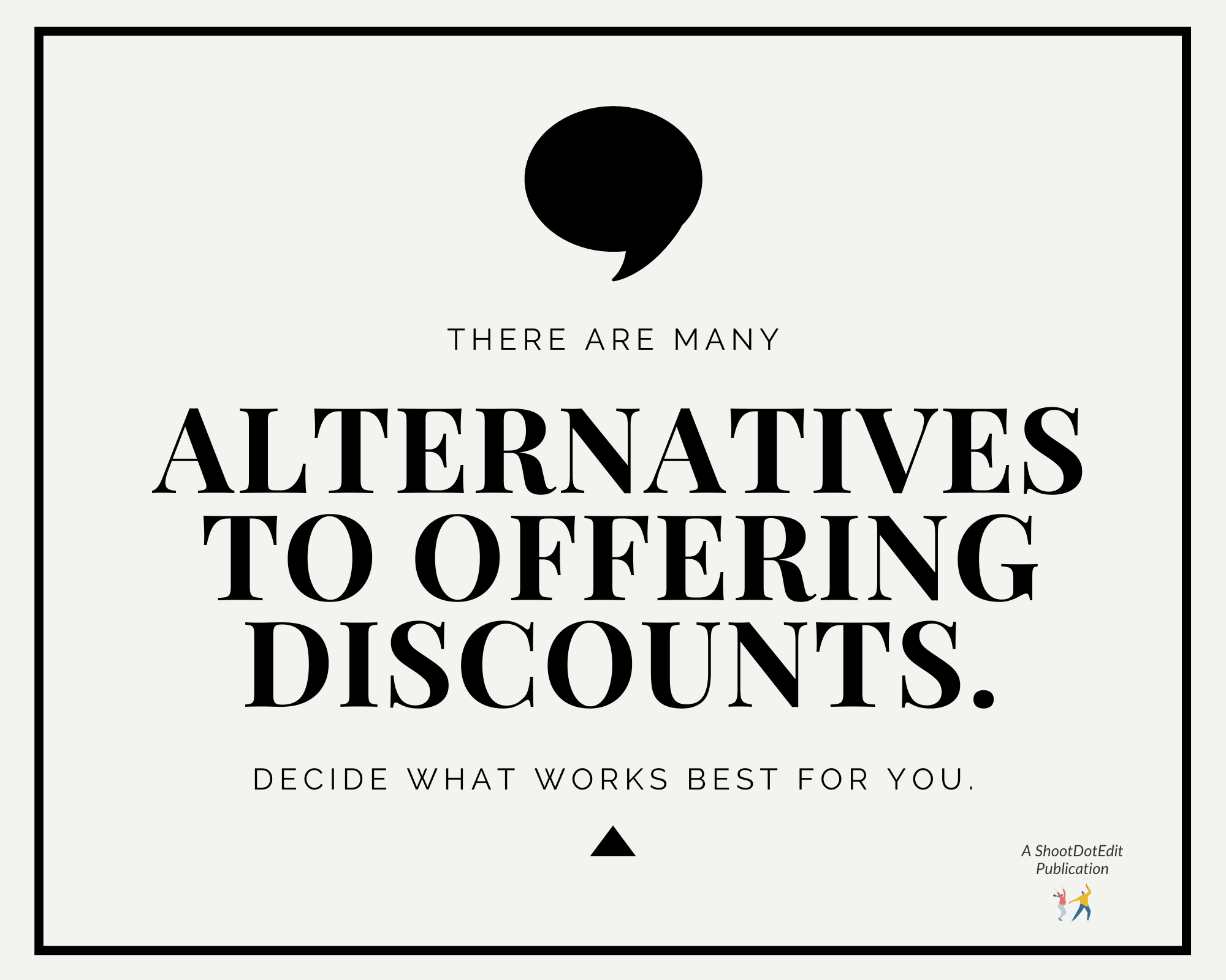 Infographic - There are many alternatives to offering discounts. Decide what works best for you