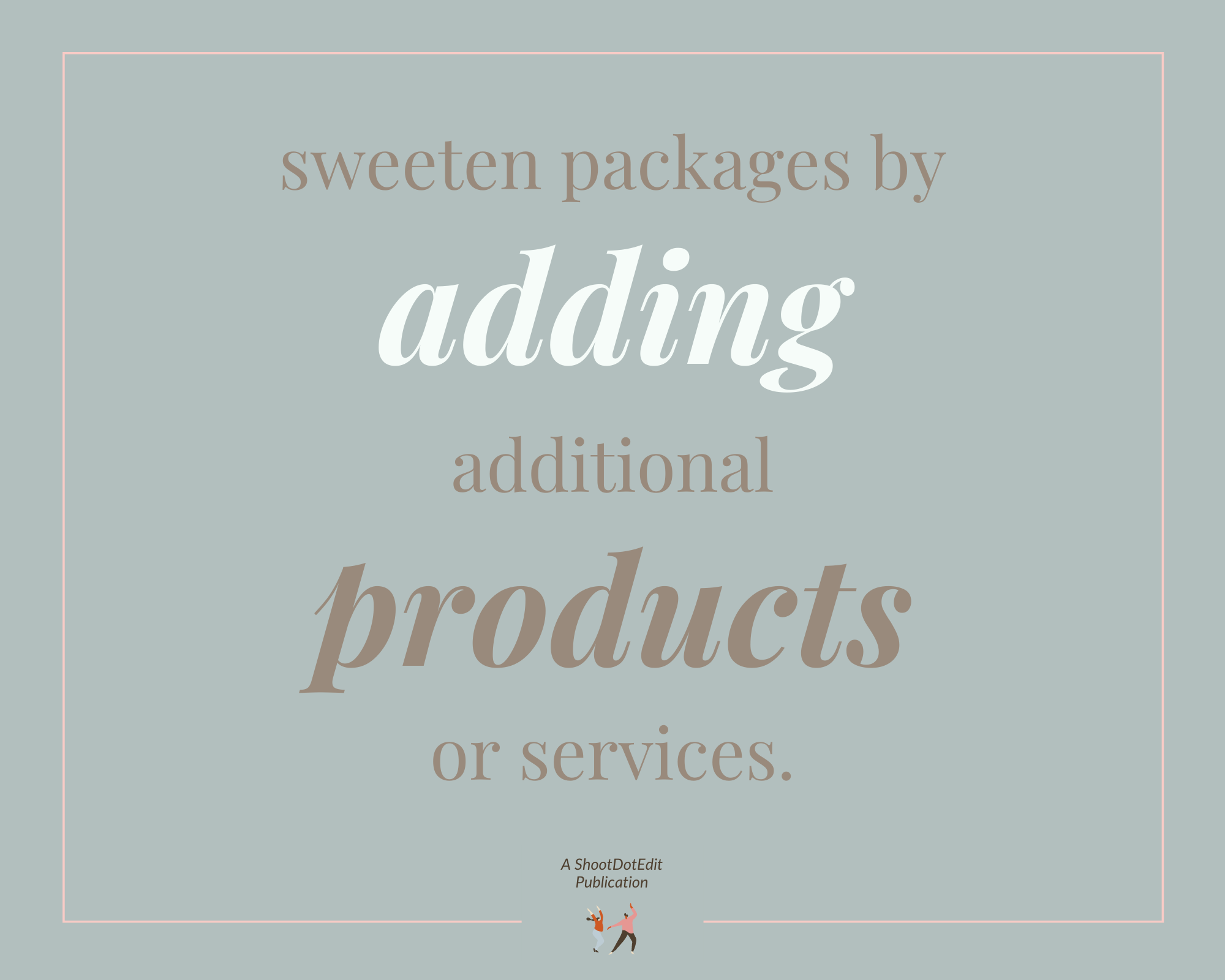 Infographic - Sweeten packages by adding additional products or services