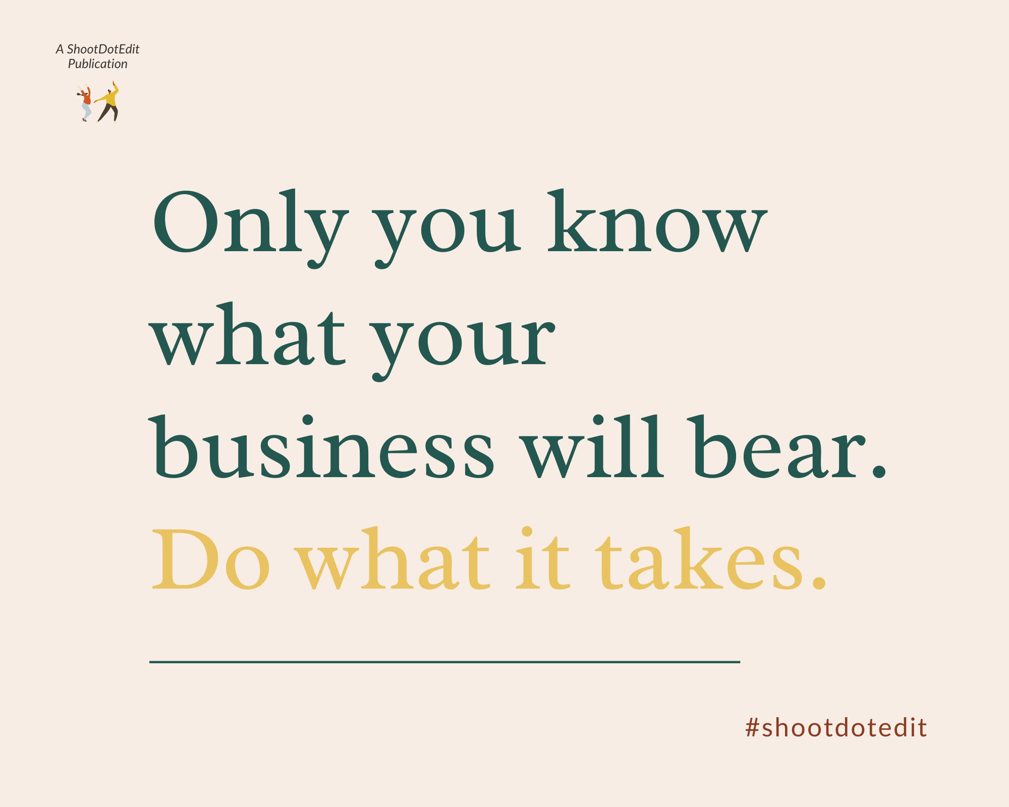 Infographic - Only you know what your business will bear. Do what it takes