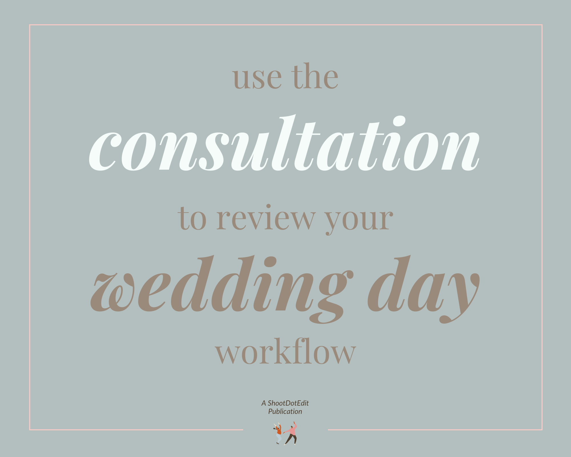 Infographic - use the consultation to review your wedding day workflow
