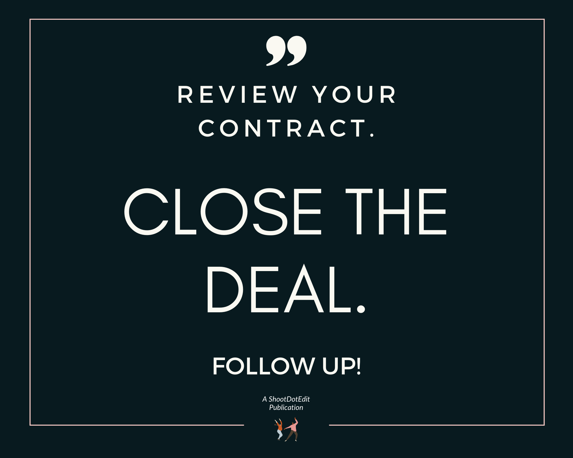 Infographic - Review your contract. Close the deal. Follow up