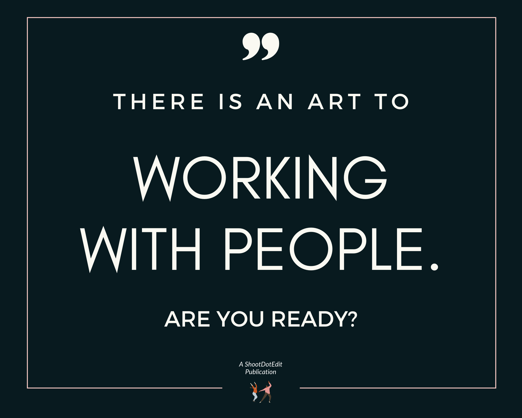 Infographic - There is an art to working with people. Are you ready