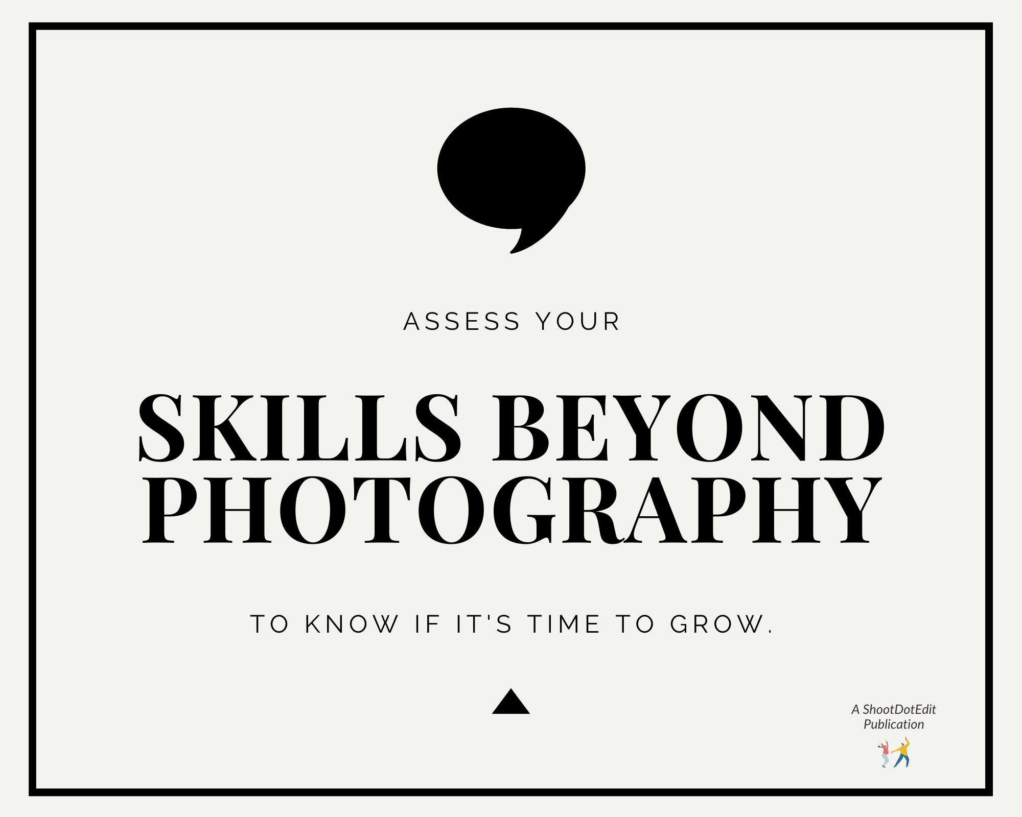 Infographic - Assess your skills beyond photography to know if it's time to grow