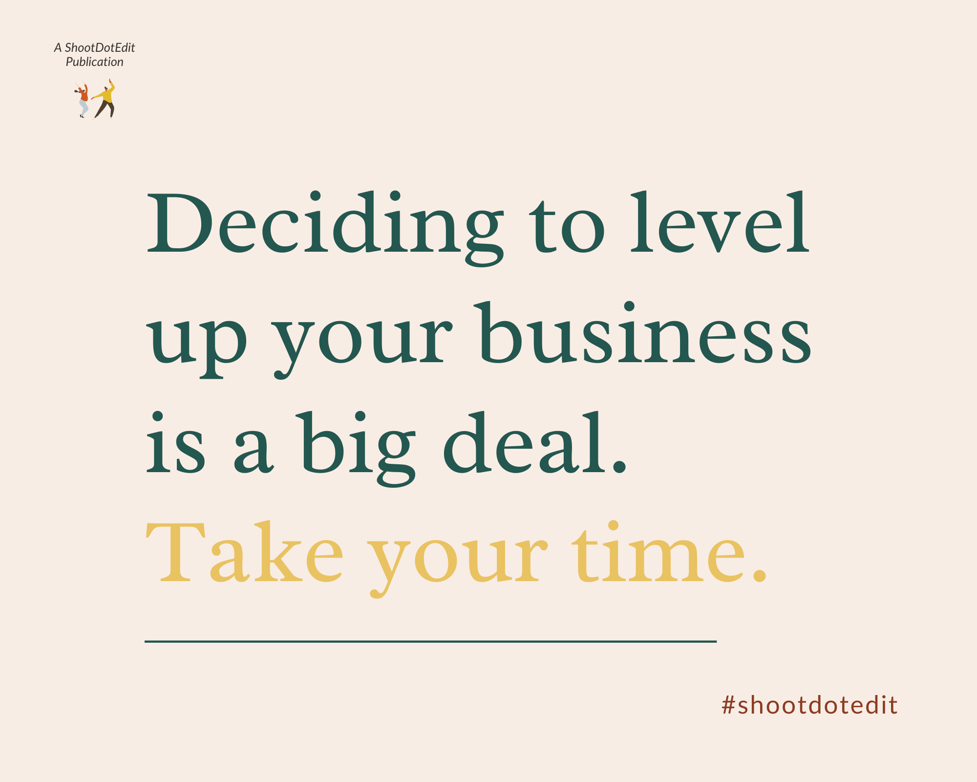 Infographic - Deciding to level up your business is a big deal. Take your time.