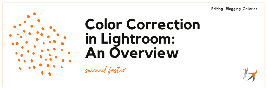 Infographic stating color correction in Lightroom an overview
