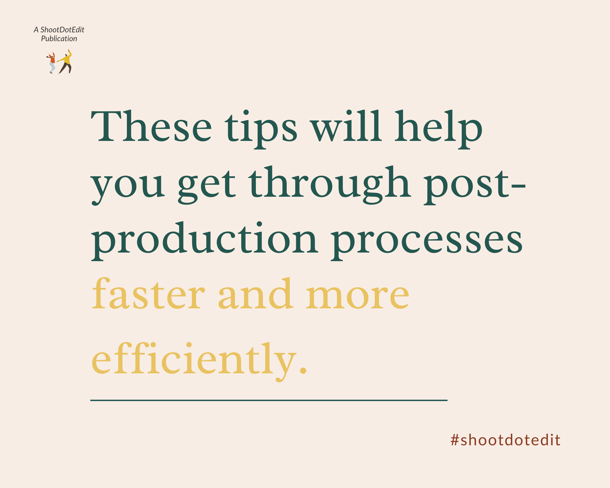 Infographic these tips will help you get through post production processes faster and more efficiently