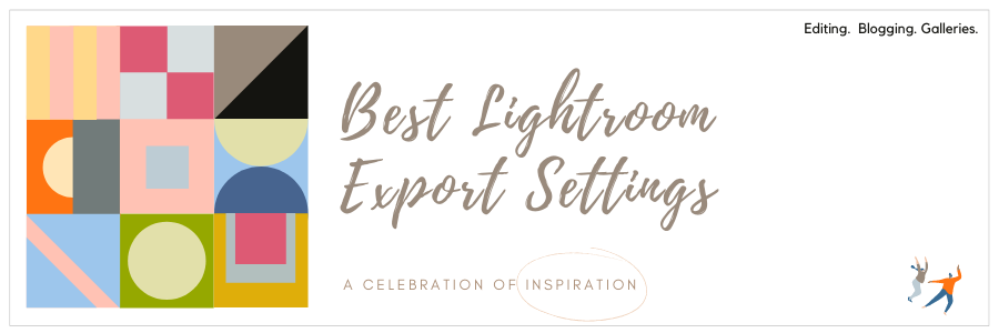 Infographic stating best Lightroom export settings