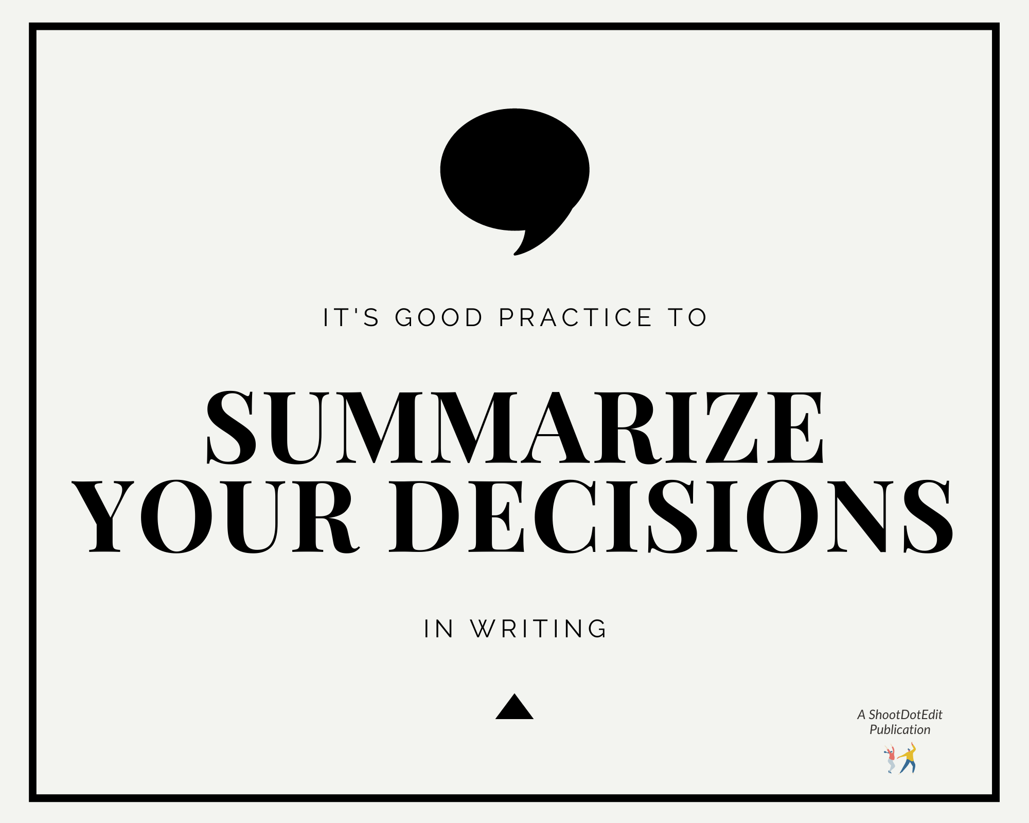 Infographic stating it's good practice to summarize your decisions in writing