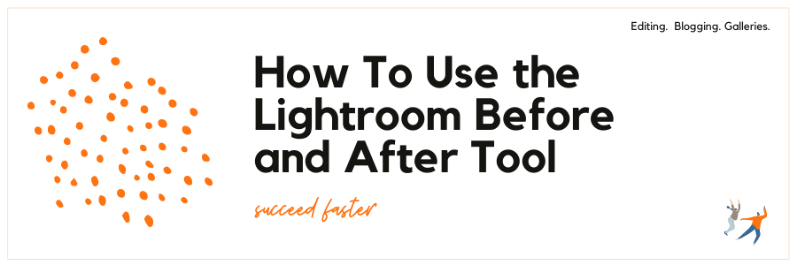 Infographic stating how to use the Lightroom before and after tool