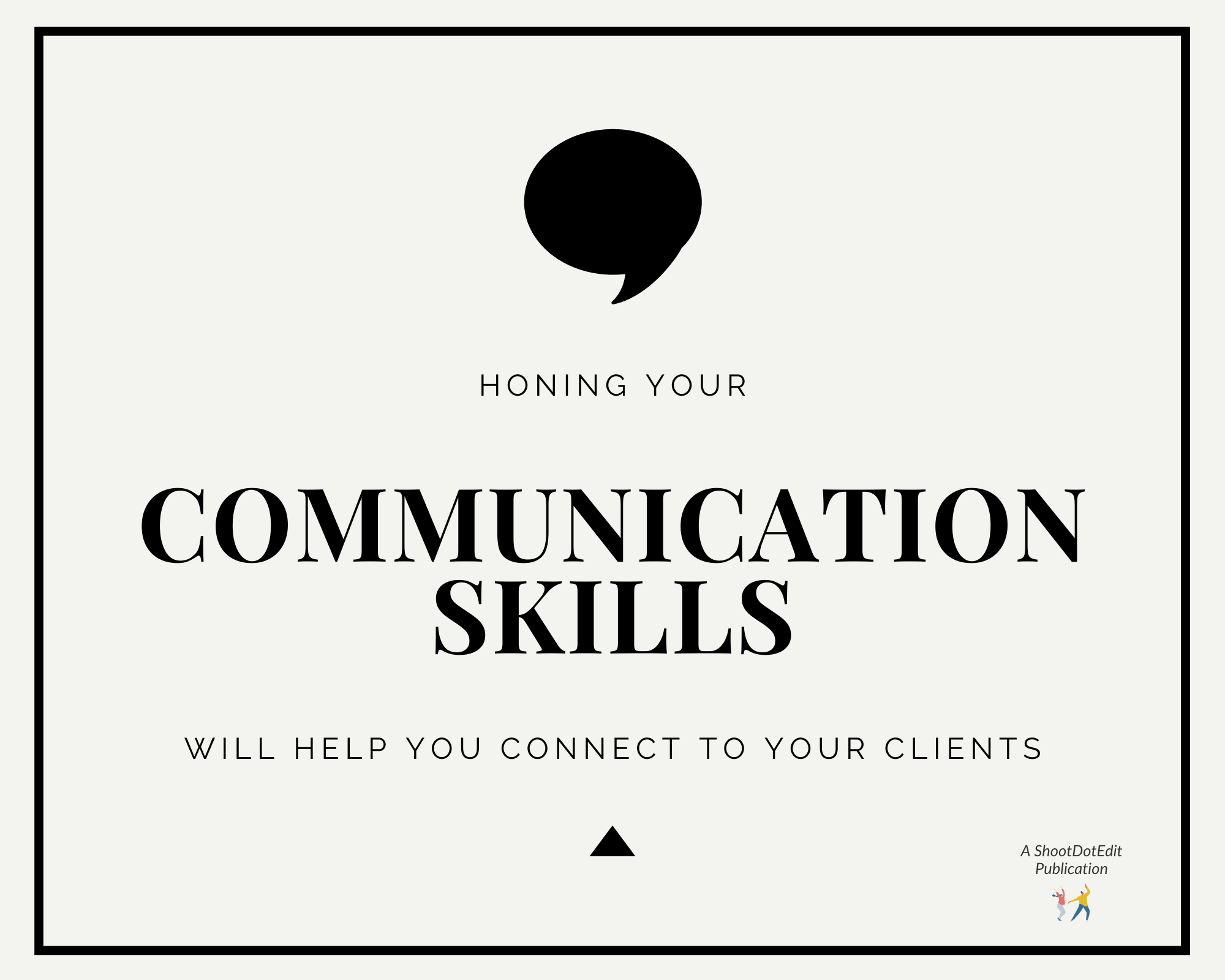 Infographic stating honing your communication skills will help you connect to your clients