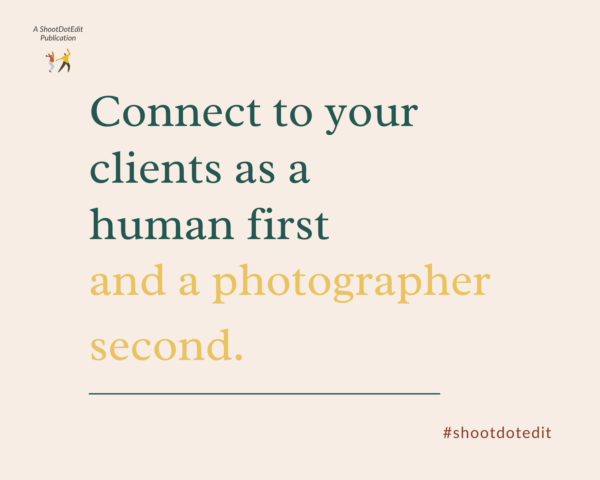 Infographic stating connect to your clients as a human first and a photographer second