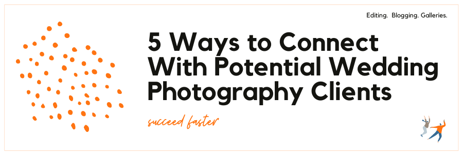 Infographic stating 5 ways to connect with potential wedding photography clients