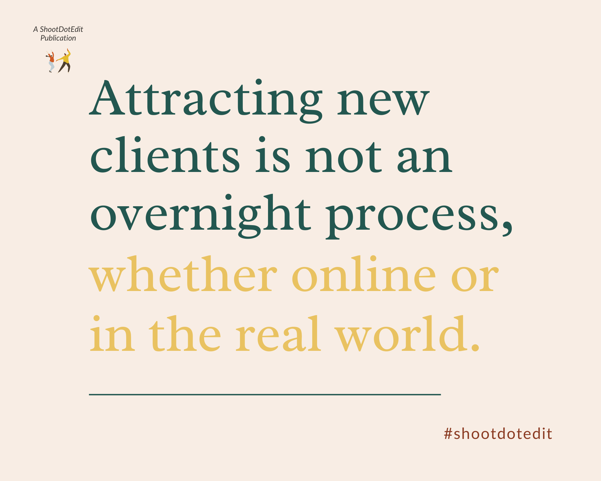 Infographic stating attracting new clients is not an overnight process whether online or in the real world