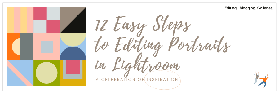 Infographic stating 12 easy steps to editing portraits in Lightroom